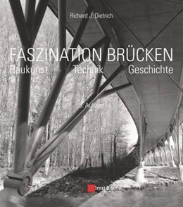 Abbildung von Dietrich | Faszination Brücken | 3. wesentlich überarbeitete und erweiterte Auflage | 2016 | Baukunst. Technik. Geschichte.