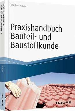 Abbildung von Metzger | Praxishandbuch Bauteil- und Baustoffkunde | 1. Auflage. | 2017 | Bauphysikalische Grundlagen, B...