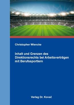 Abbildung von Wiencke | Inhalt und Grenzen des Direktionsrechts bei Arbeitsverträgen mit Berufssportlern | 2016 | 21