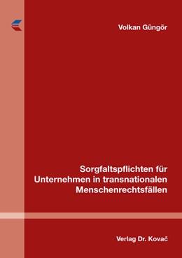 Abbildung von Güngör | Sorgfaltspflichten für Unternehmen in transnationalen Menschenrechtsfällen | 1. Auflage | 2016 | 47 | beck-shop.de