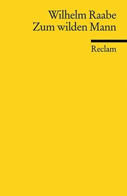 Abbildung von Raabe / Dunker   Zum wilden Mann   1. Auflage     beck-shop.de