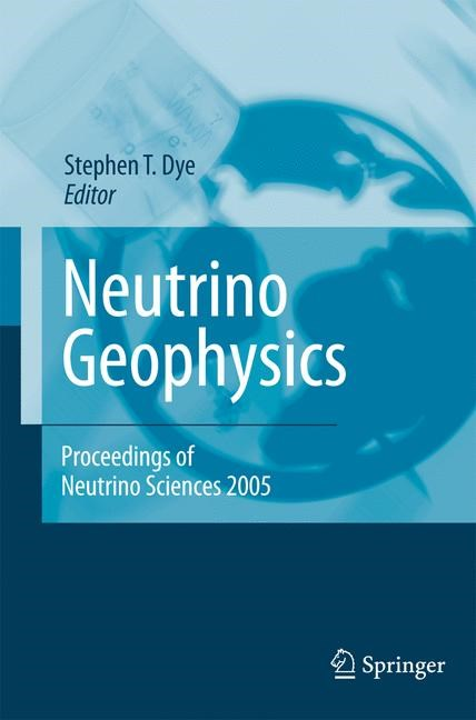 Neutrino Geophysics | Dye | Softcover reprint of the original 1st ed. 2007, 2016 | Buch (Cover)