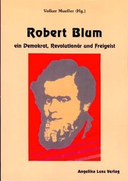 Abbildung von Mueller | Robert Blum | 2008 | Ein Demokrat, Revolutionär und...