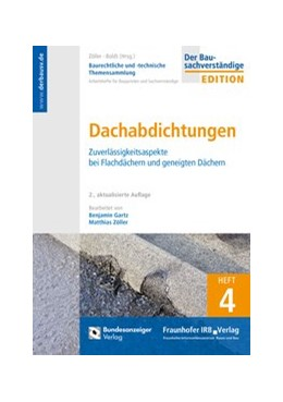 Abbildung von Zöller | Baurechtliche und -technische Themensammlung - Heft 4: Dachabdichtungen | 2. Auflage | 2020 | Heft 4 | beck-shop.de