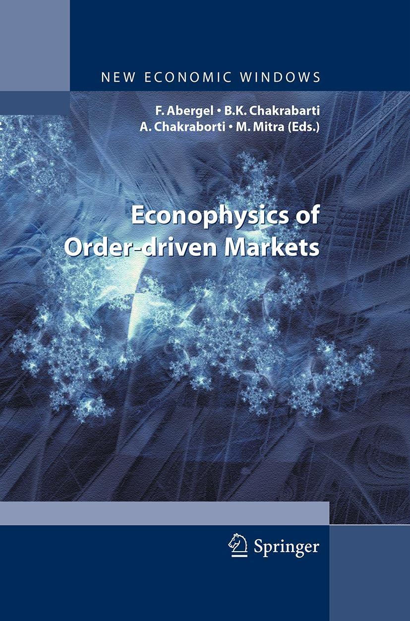 Econophysics of Order-driven Markets | Abergel / Chakrabarti / Chakraborti / Mitra | Softcover reprint of the original 1st ed. 2011, 2016 | Buch (Cover)