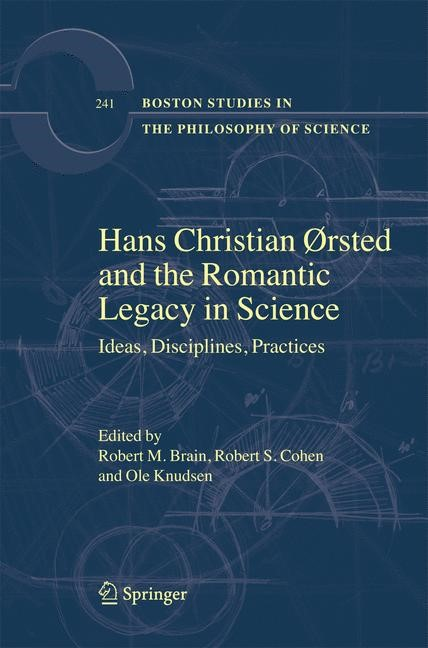Hans Christian Ørsted and the Romantic Legacy in Science | Brain / Cohen / Knudsen | Softcover reprint of the original 1st ed. 2007, 2016 | Buch (Cover)