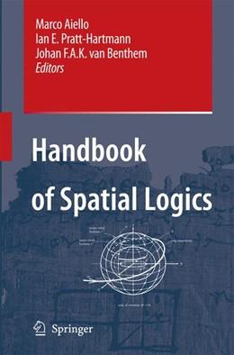 Abbildung von Aiello / Benthem / Pratt-Hartmann   Handbook of Spatial Logics   Softcover reprint of the original 1st ed. 2007   2016