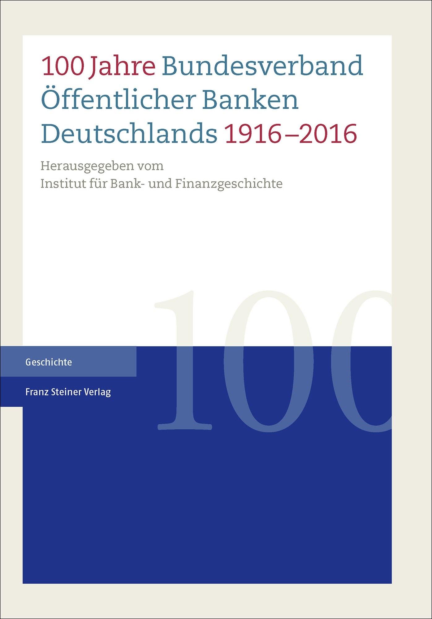 Abbildung von 100 Jahre Bundesverband Öffentlicher Banken Deutschlands 1916-2016 | 2016