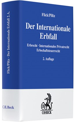 Abbildung von Flick / Piltz | Der Internationale Erbfall | 2. Auflage | 2008 | Erbrecht, Internationales Priv...