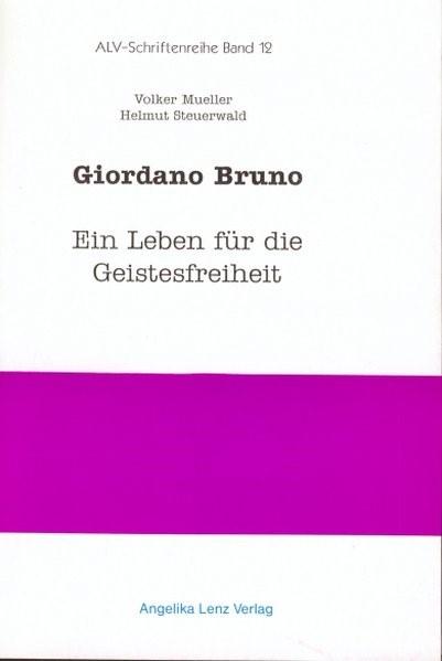 Giordano Bruno - Ein Leben für die Geistesfreiheit | Mueller / Steuerwald, 2000 | Buch (Cover)