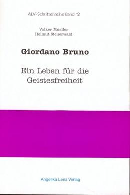 Abbildung von Mueller / Steuerwald | Giordano Bruno - Ein Leben für die Geistesfreiheit | 2000 | ALV-Band 12