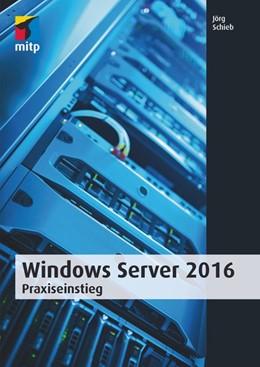 Abbildung von Schieb | Windows Server 2016 | 2016 | Praxiseinstieg