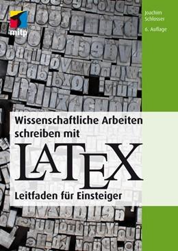 Abbildung von Schlosser | Wissenschaftliche Arbeiten schreiben mit LaTeX | 6. Auflage | 2016 | Leitfaden für Einsteiger