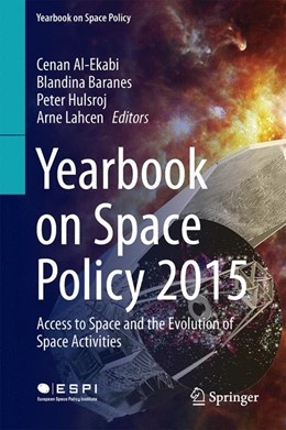 Abbildung von Al-Ekabi / Baranes / Hulsroj / Lahcen | Yearbook on Space Policy 2015 | 2017 | Access to Space and the Evolut...