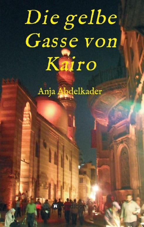Die gelbe Gasse von Kairo | Abdelkader, 2016 | Buch (Cover)