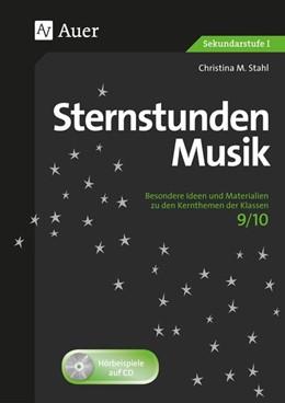 Abbildung von Stahl   Sternstunden Musik 9/10   1. Auflage   2016   beck-shop.de