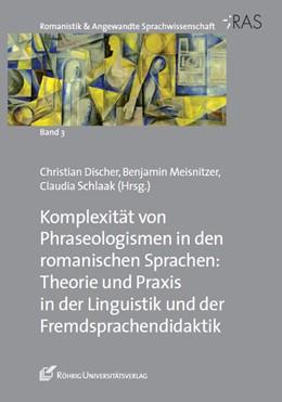 Abbildung von Discher / Meisnitzer | Komplexität von Phraseologismen in den romanischen Sprachen | 1. Auflage | 2016 | beck-shop.de