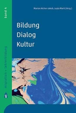 Abbildung von Aicher-Jakob / Marti | Bildung - Dialog - Kultur | 2016 | Migration und Interkulturalitä...