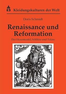 Abbildung von Schmidt | Renaissance und Reformation | 2016 | Der Hosenteufel, Schlitze und ...