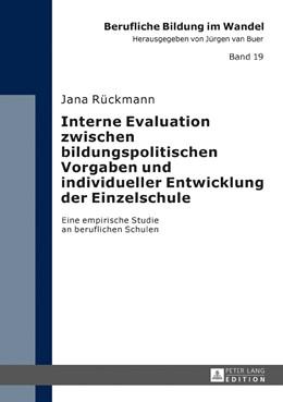 Abbildung von Rückmann   Interne Evaluation zwischen bildungspolitischen Vorgaben und individueller Entwicklung der Einzelschule   1. Auflage   2016   beck-shop.de