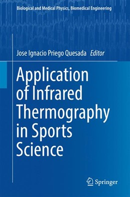 Abbildung von Priego Quesada | Application of Infrared Thermography in Sports Science | 2017