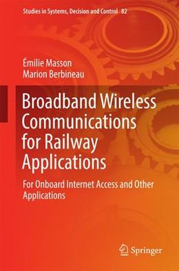 Abbildung von Masson / Berbineau | Broadband Wireless Communications for Railway Applications | 2016 | For Onboard Internet Access an...