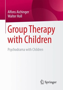 Abbildung von Aichinger / Holl | Group Therapy with Children | 2017 | Psychodrama with Children