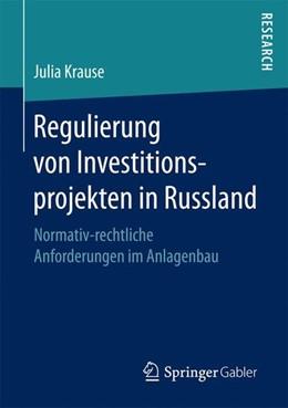 Abbildung von Krause | Regulierung von Investitionsprojekten in Russland | 1. Aufl. 2016 | 2016 | Normativ-rechtliche Anforderun...
