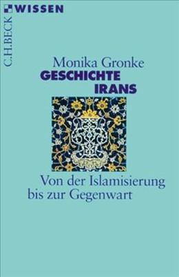 Abbildung von Gronke, Monika | Geschichte Irans | 5., aktualisierte Auflage | 2016 | Von der Islamisierung bis zur ... | 2321