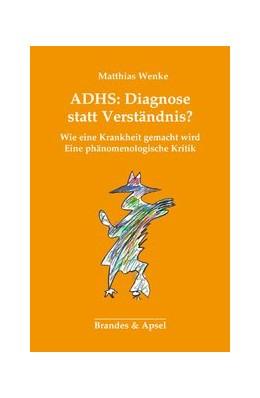 Abbildung von Wenke | ADHS: Diagnose statt Verständnis? | 2. Aufl. | 2018 | Wie eine Krankheit gemacht wir... | 140