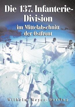 Abbildung von Meyer-Detring | 137. Infanterie-Division im Mittelabschnitt der Ostfront | 1. Auflage | 2006 | beck-shop.de