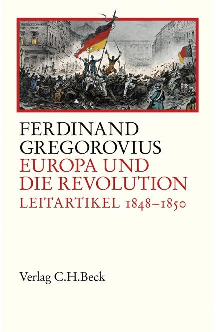 Cover: Ferdinand Gregorovius, Europa und die Revolution