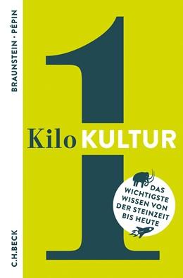 Abbildung von Braunstein, Florence / Pépin, Jean-François   1 Kilo Kultur   1. Auflage   2020   6266   beck-shop.de