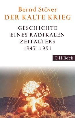 Abbildung von Stöver, Bernd | Der Kalte Krieg | 2017 | 1947-1991 | 6233