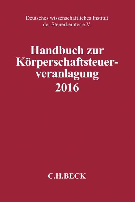 Handbuch zur Körperschaftsteuerveranlagung 2016: KSt 2016, 2017 | Buch (Cover)