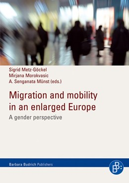 Abbildung von Metz-Göckel / Morokvasic-Müller / Münst | Migration and mobility in an enlarged europe | 1., Aufl. | 2008 | A gender perspective