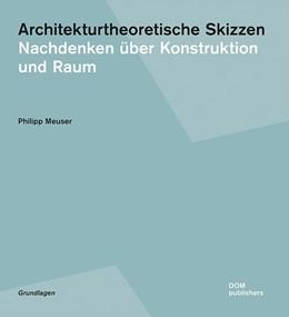 Abbildung von Meuser | Architekturtheoretische Skizzen | 1. Auflage | 2016 | beck-shop.de