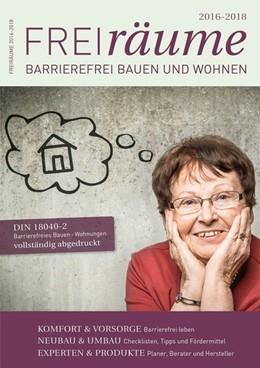 Abbildung von Schricker / Laible   FreiRäume 2016-2018   2016   Barrierefreies Bauen und Wohne...