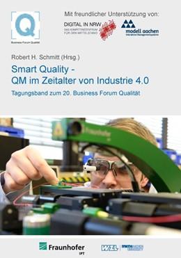 Abbildung von Schmitt   20. Business Forum Qualität Smart Quality - QM im Zeitalter von Industrie 4.0   2016
