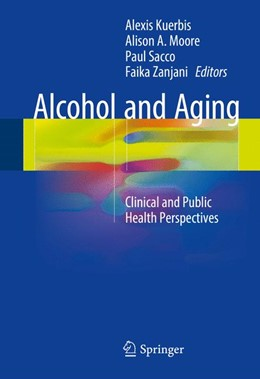 Abbildung von Kuerbis / Moore | Alcohol and Aging | 1. Auflage | 2017 | beck-shop.de
