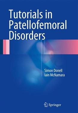 Abbildung von Donell / McNamara | Tutorials in Patellofemoral Disorders | 2017