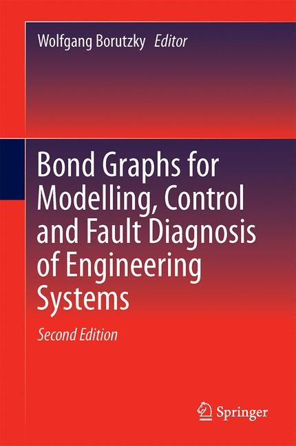 Bond Graphs for Modelling, Control and Fault Diagnosis of Engineering Systems | Borutzky | 2nd ed, 2017 | Buch (Cover)