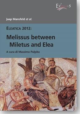 Abbildung von Mansfeld | Melissus between Miletus and Elea | 2016 | A cura di Massimo Pulpito