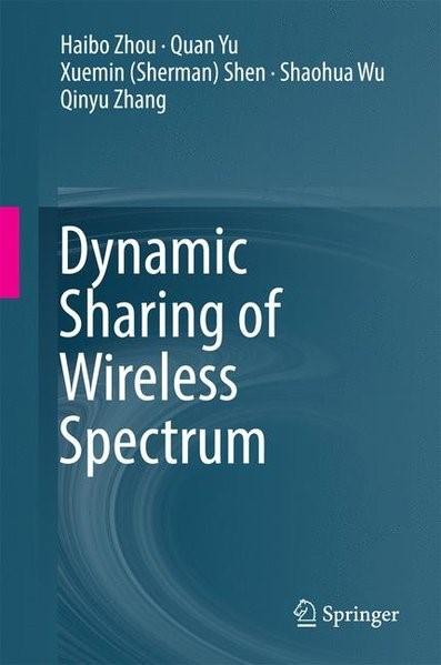 Abbildung von Zhou / Yu / Shen | Dynamic Sharing of Wireless Spectrum | 1st ed. 2017 | 2016