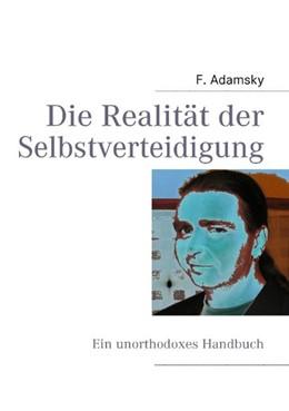 Abbildung von Adamsky | Die Realität der Selbstverteidigung | 2007 | Unorthodoxes Handbuch