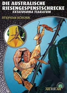 Abbildung von Schorn | Die Australische Riesengespenstschrecke | 2009 | Extatsosoma tiaratum