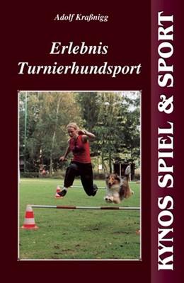 Abbildung von Kraßnigg   Erlebnis Turnierhundesport   2006