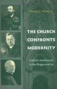 Abbildung von Woods Jr. | The Church Confronts Modernity | 2006