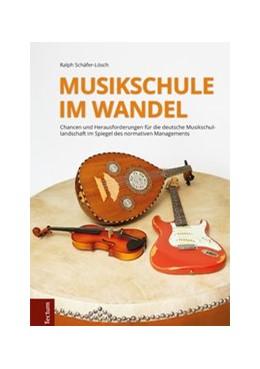 Abbildung von Schäfer-Lösch   Musikschule im Wandel   2016   Chancen und Herausforderungen ...