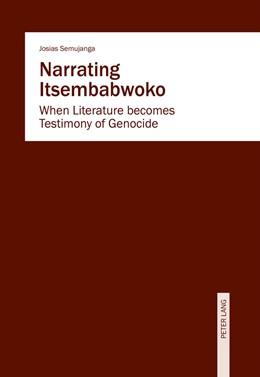 Abbildung von Semujanga | Narrating Itsembabwoko | 1. Auflage | 2016 | beck-shop.de